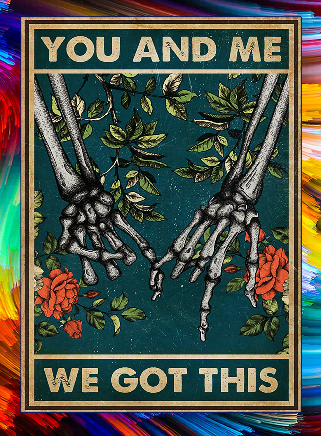Skeleton family you and me we got this poster - A4