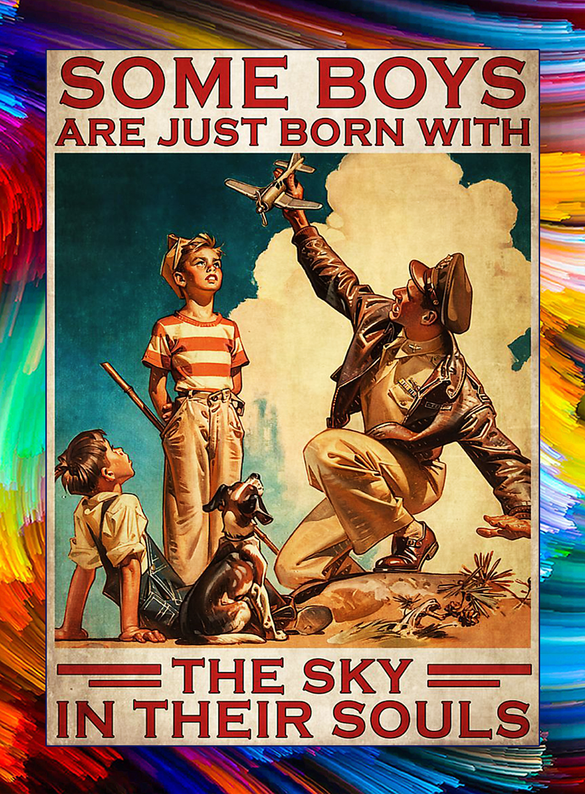 Some boys are just born with the sky in their souls poster - A4