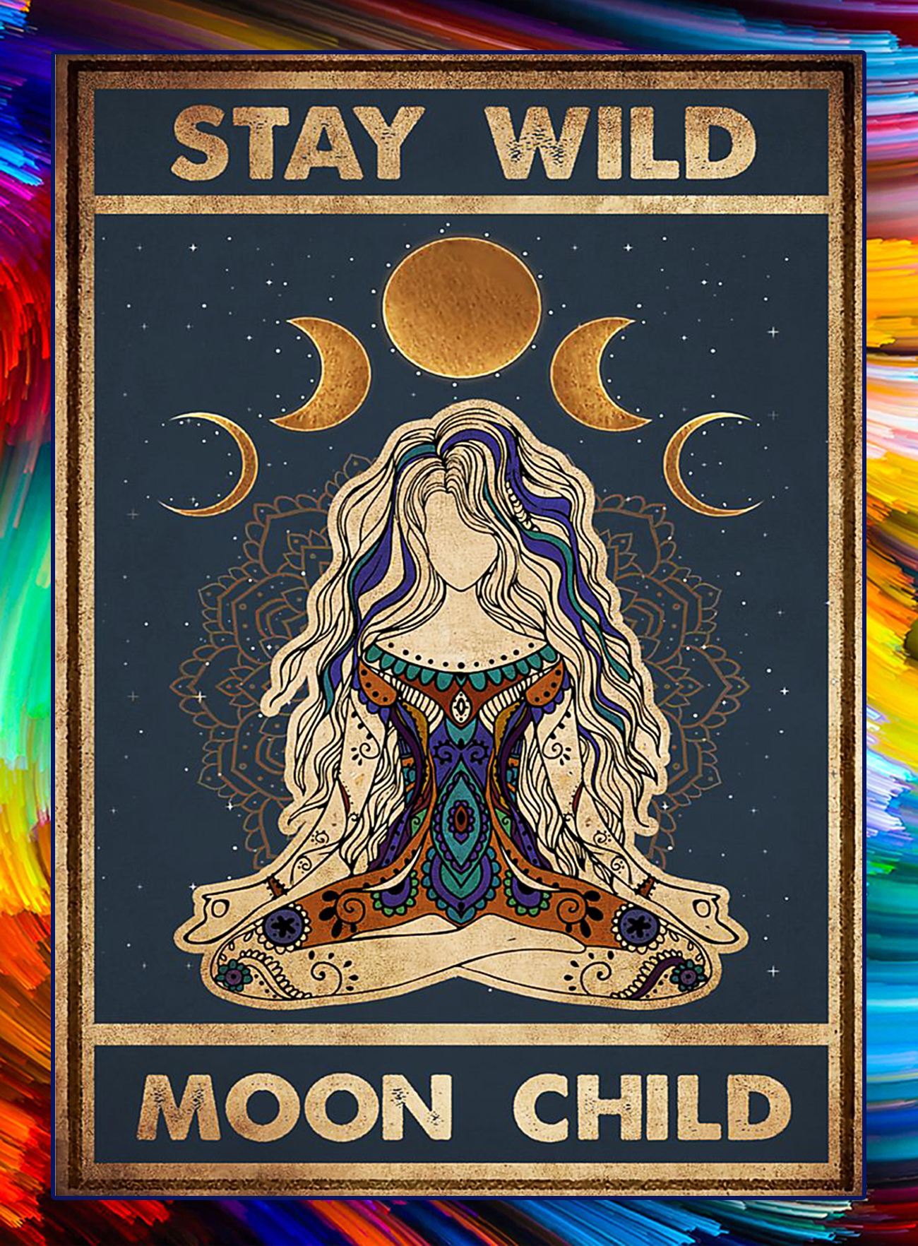 Stay wild moon child yoga girl poster - A4