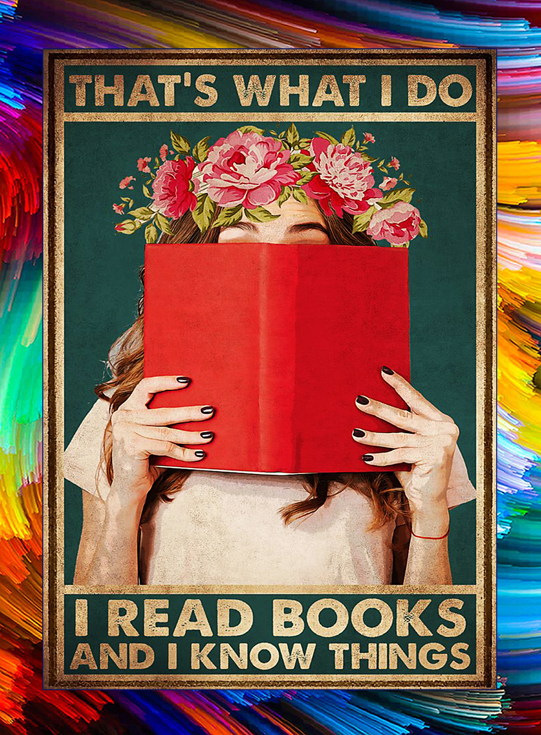 That's what i do i read book and i know things poster - A4