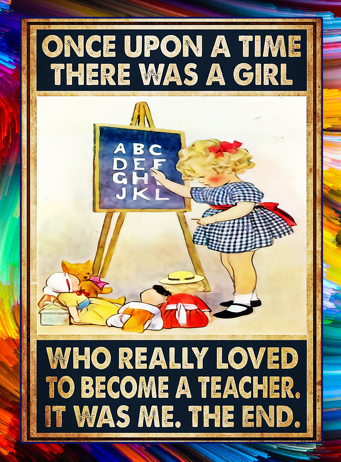 There was a girl who really loved to become a teacher poster - A4