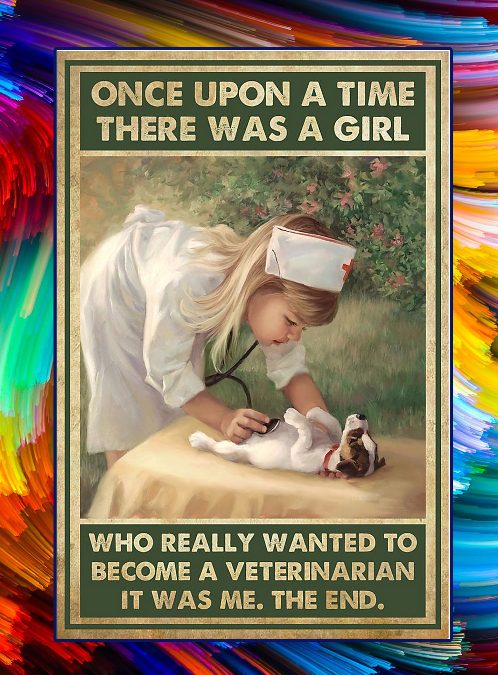 There was a girl who really wanted to become a veterinarian poster - A3