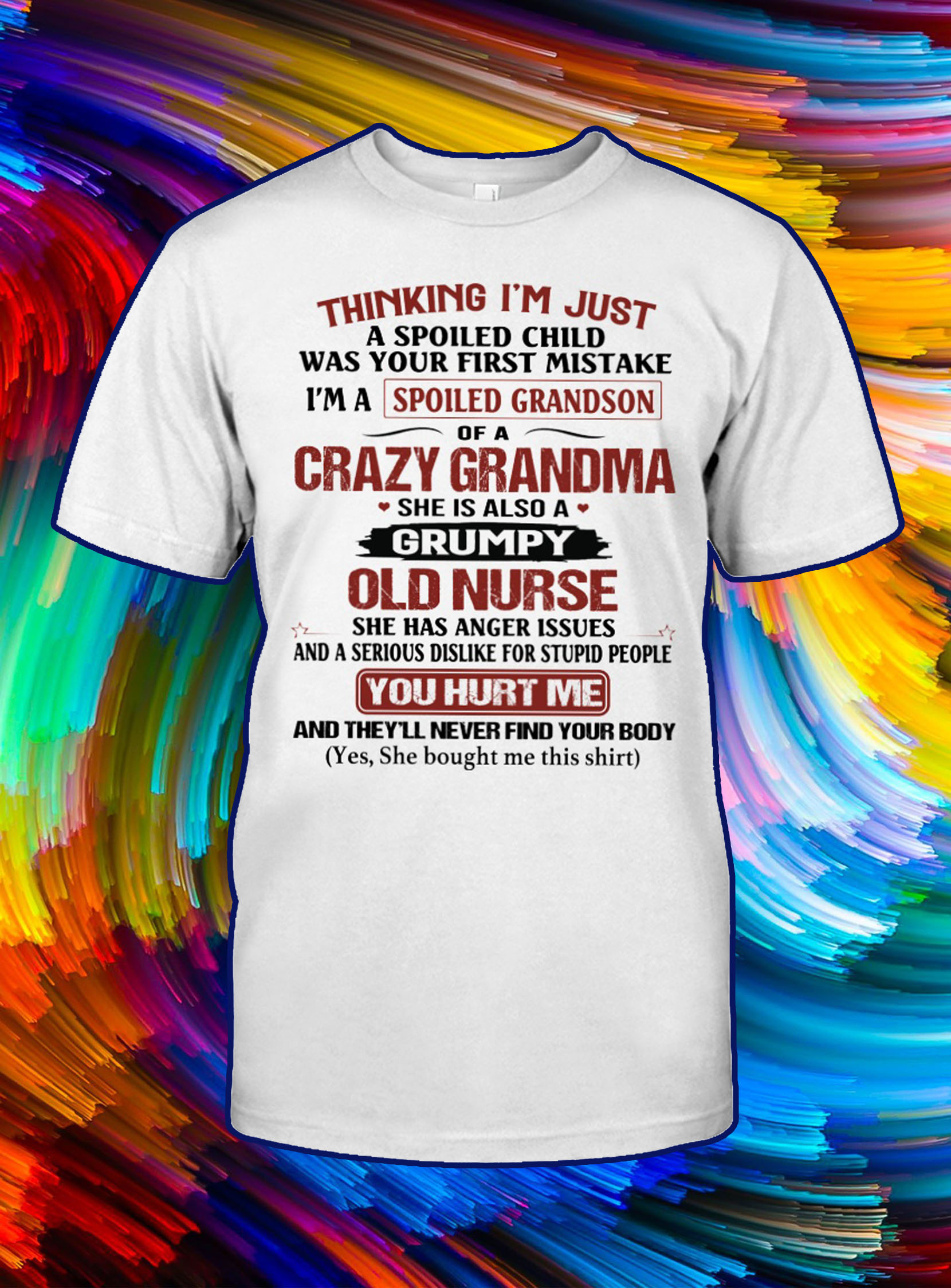 Thinking i'm just a spoiled child was your first mistake i'm a spoiled grandson of a crazy grandma shirt