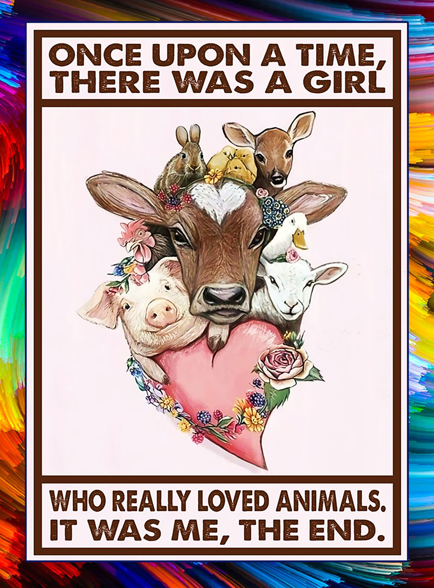 Vegan once upon a time there was a girl who really loved animals poster - A1