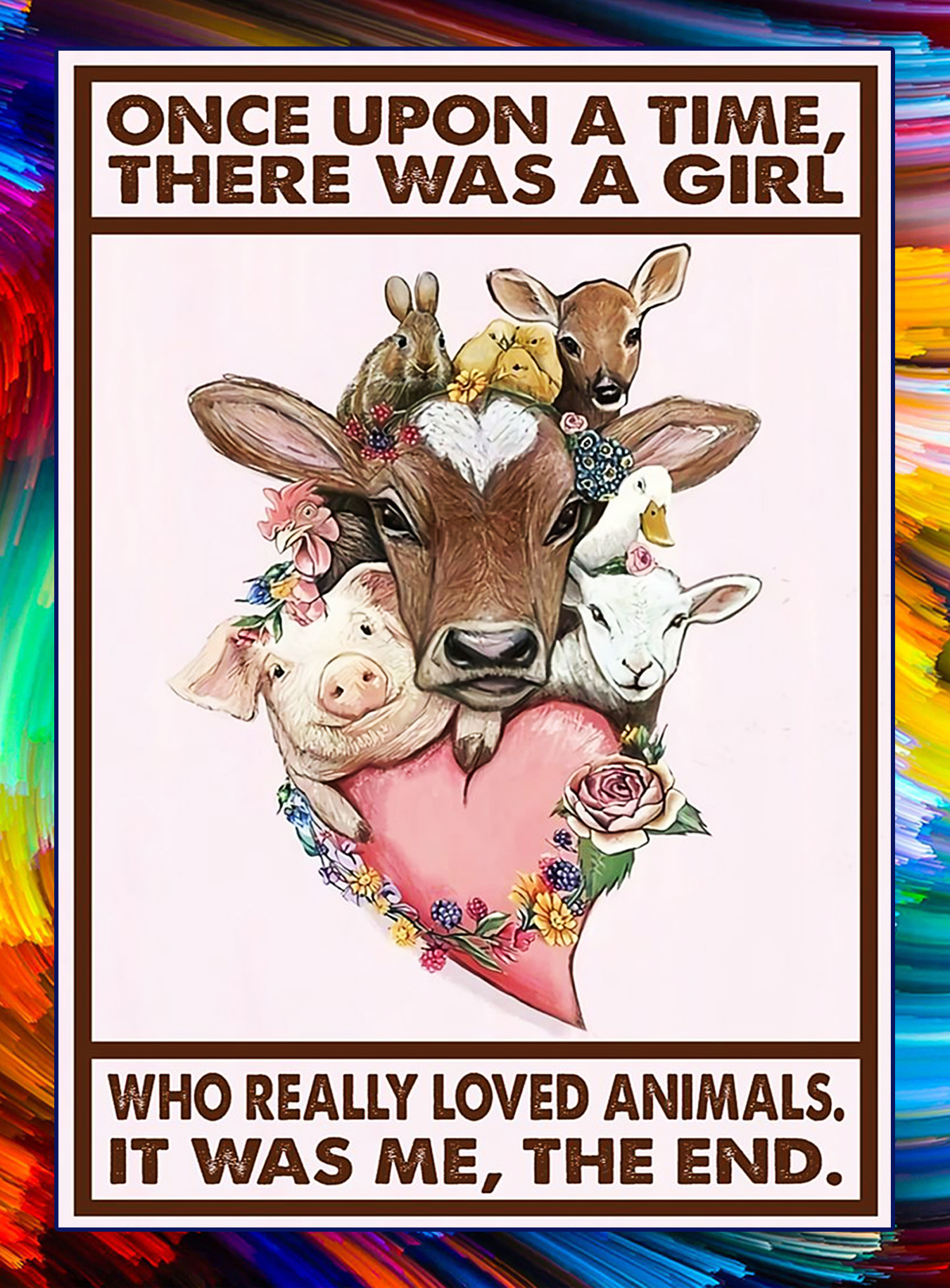 Vegan once upon a time there was a girl who really loved animals poster - A3