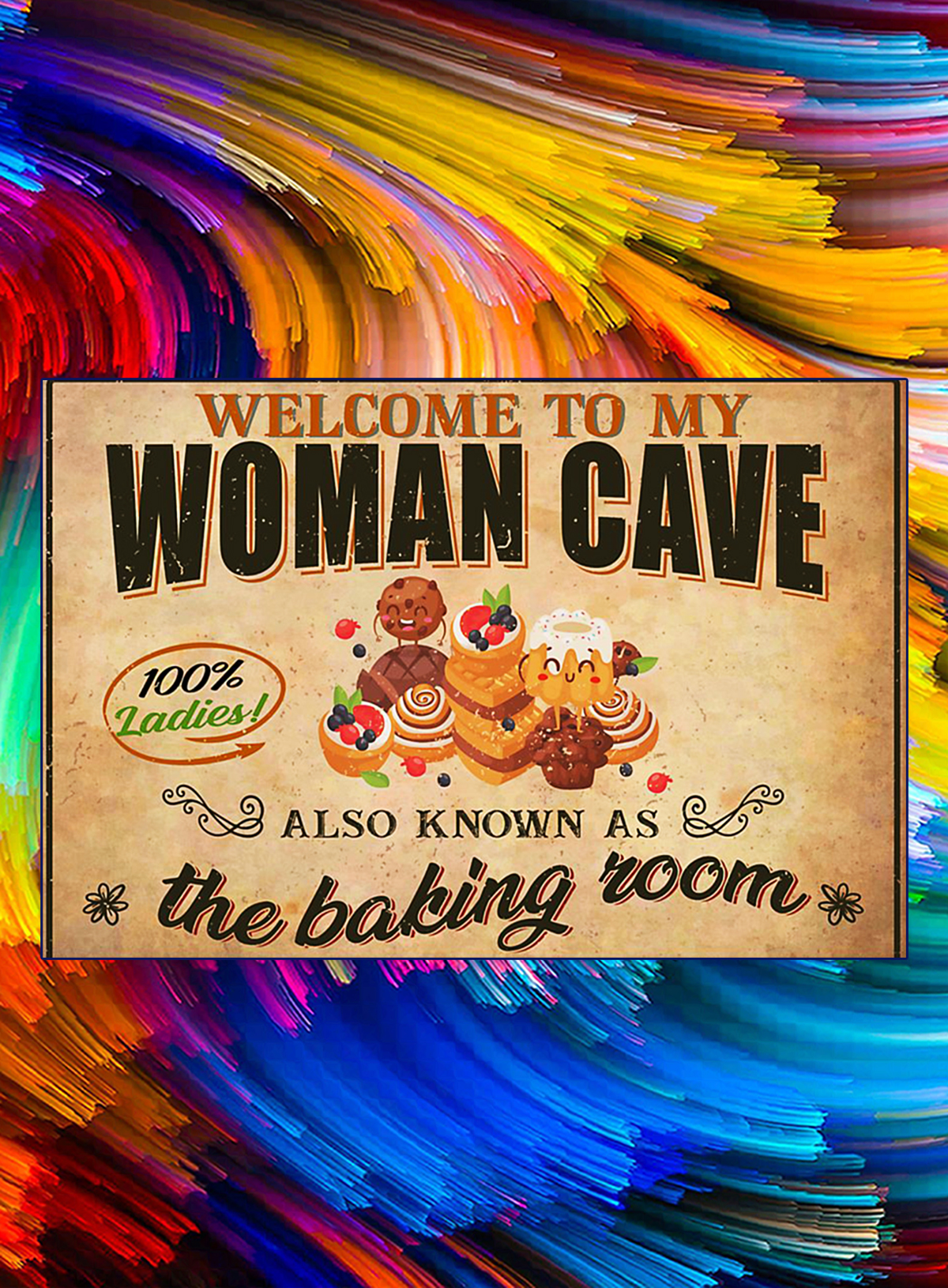 Welcome to my woman cave also know as the baking room poster - A1