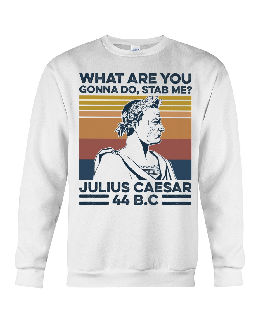 What are you gonna do stab me julius caesar 44b.c vintage