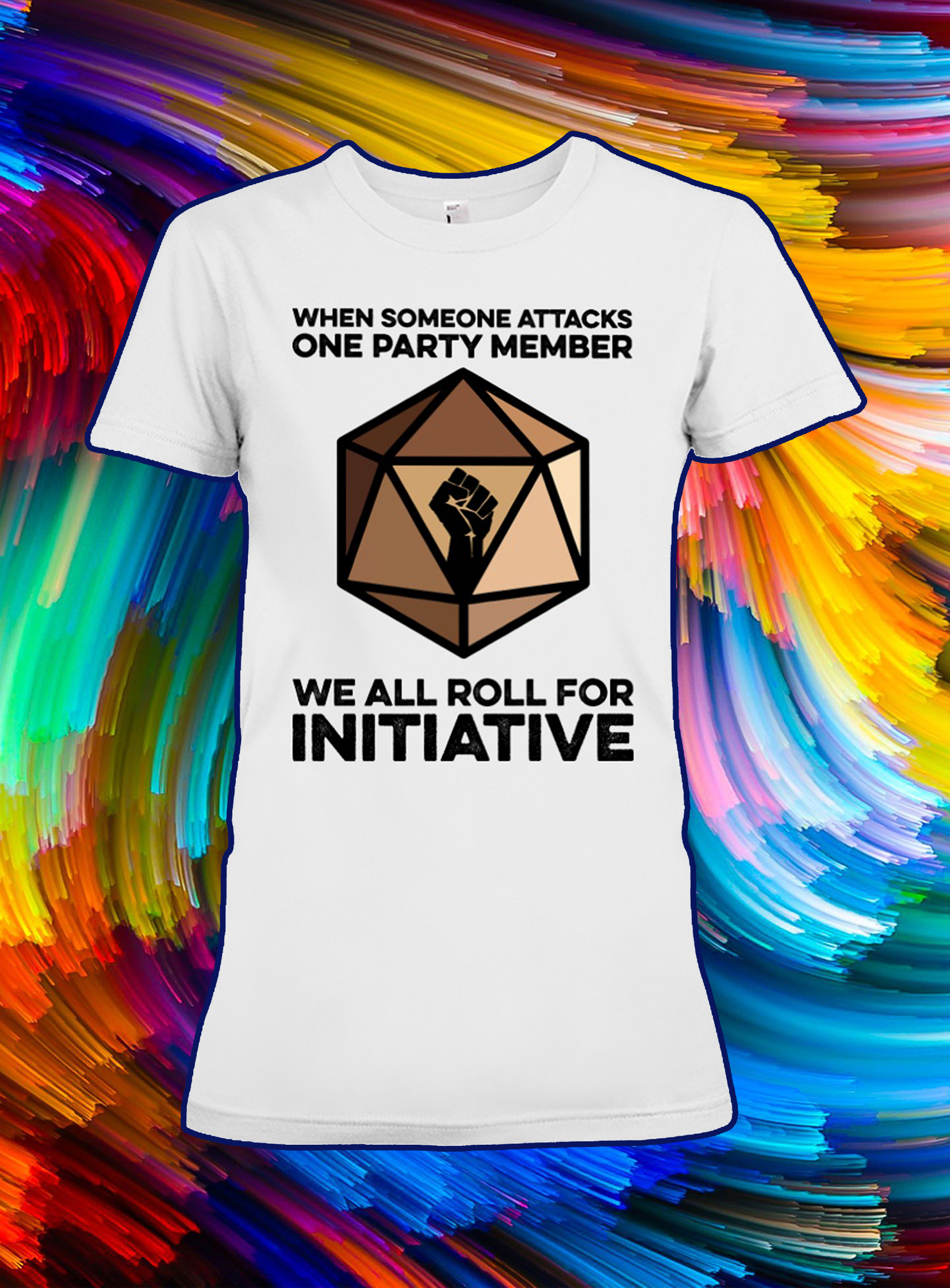 When someone attacks one party member we all roll for initiative lady shirt