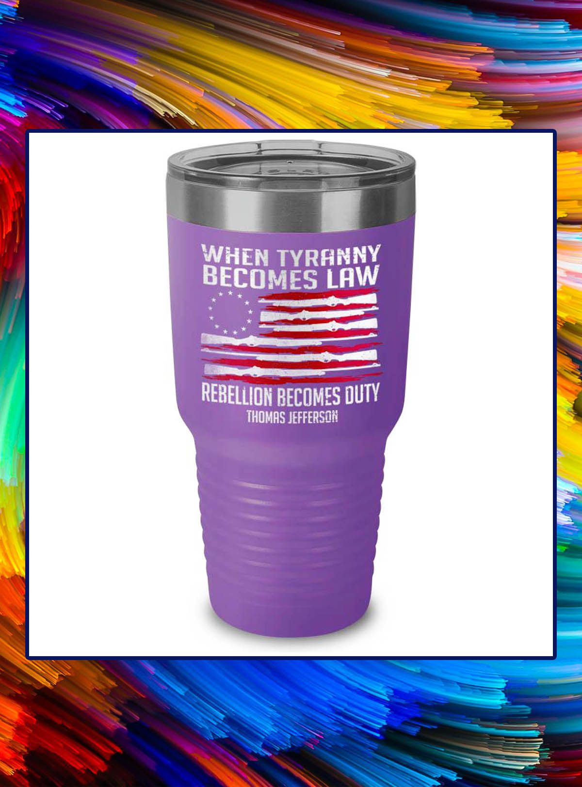 When tyranny becomes law rebellion becomes duty tumbler - Light Purple