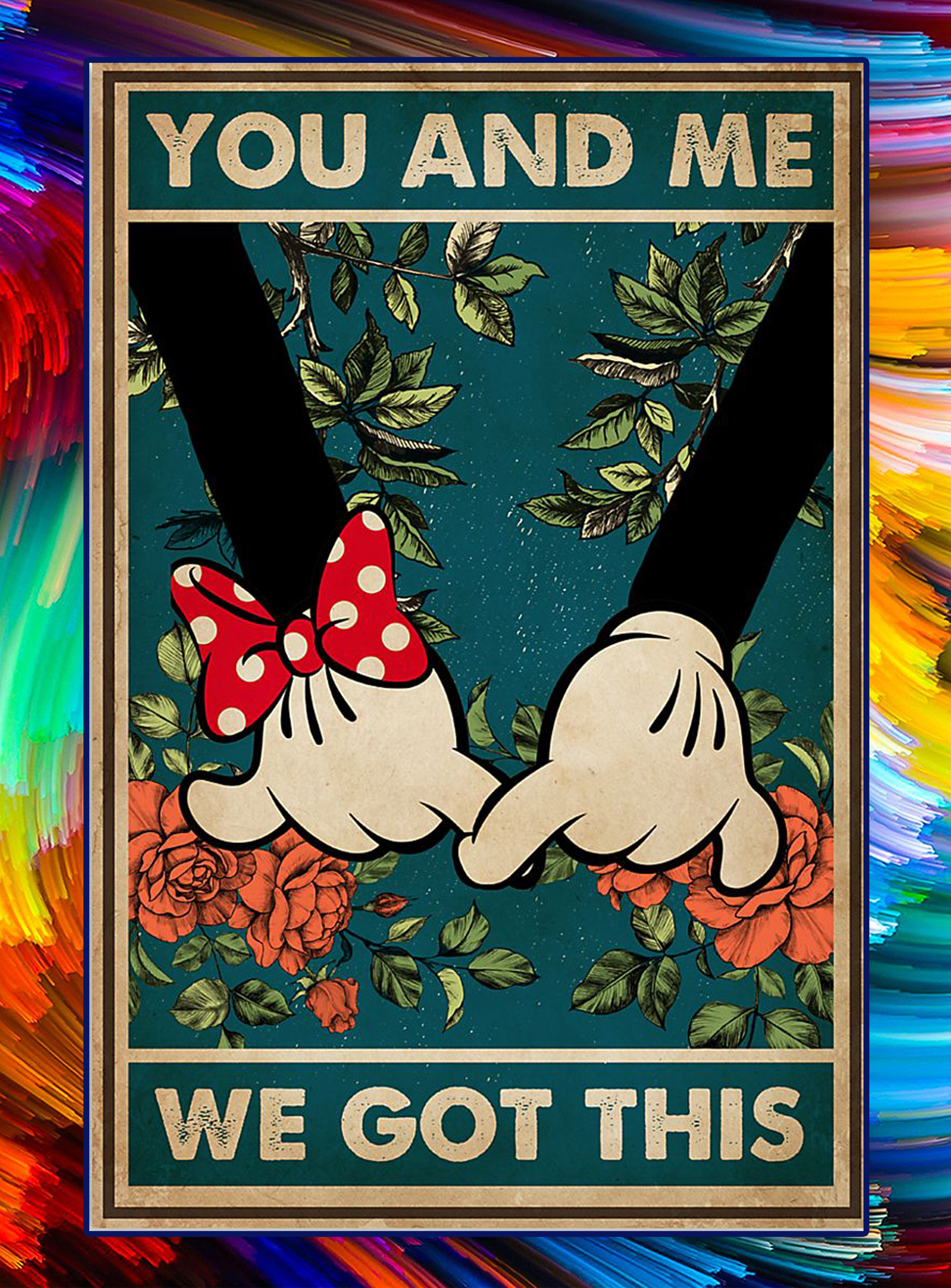 You and me we got this mickey poster - A3