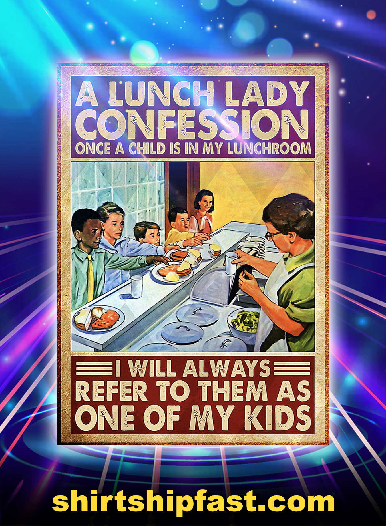 A lunch lady confession i will always refer to them as one of my kid poster - A2