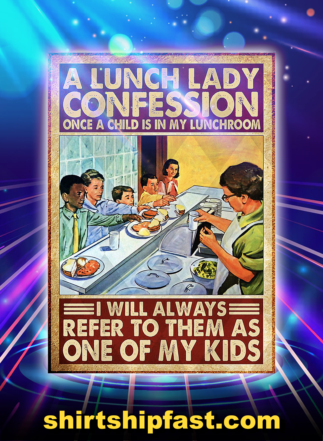A lunch lady confession i will always refer to them as one of my kid poster - A4