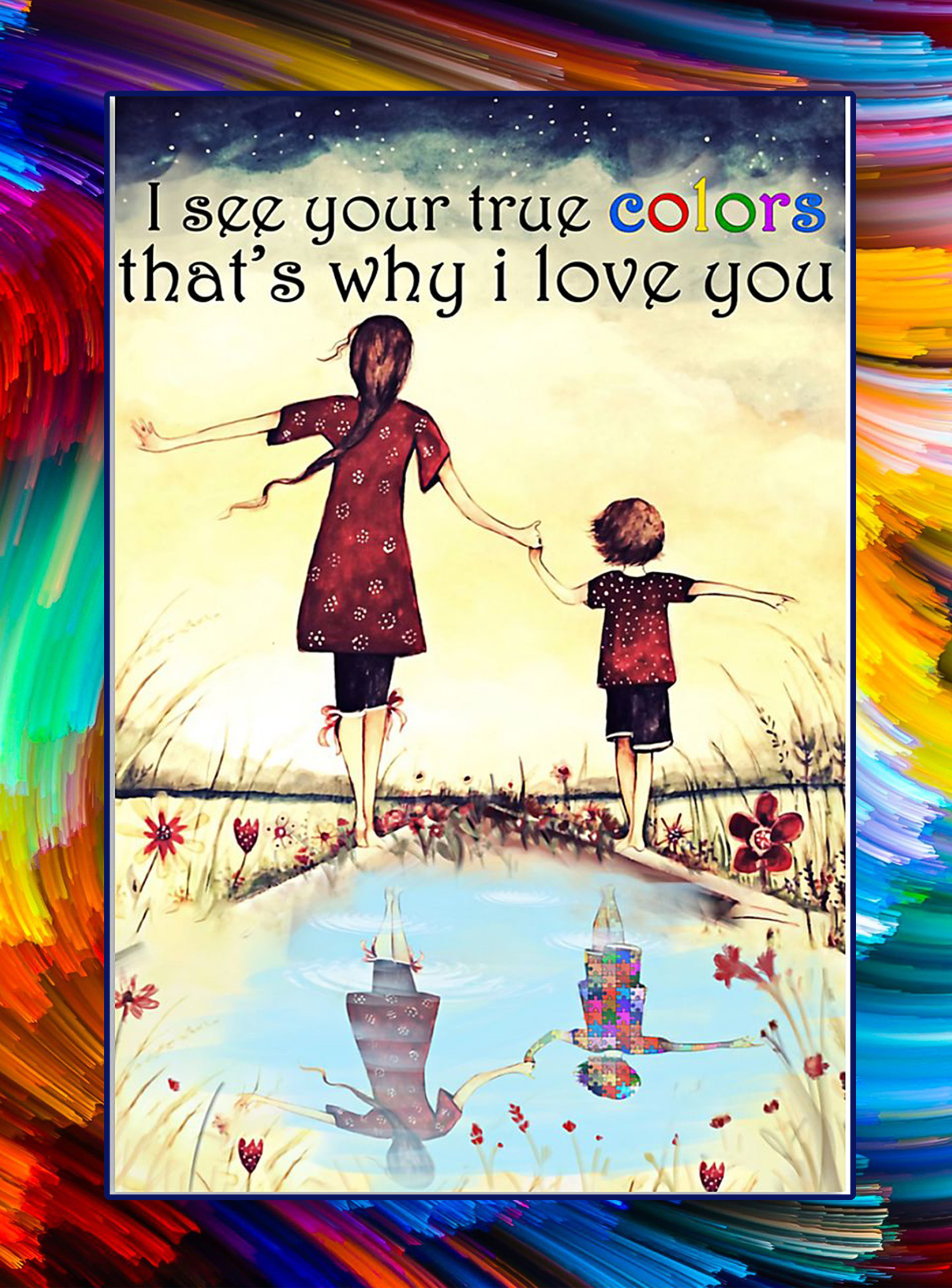 Autism I see your true colors that's why i love you poster - A2Autism I see your true colors that's why i love you poster - A2