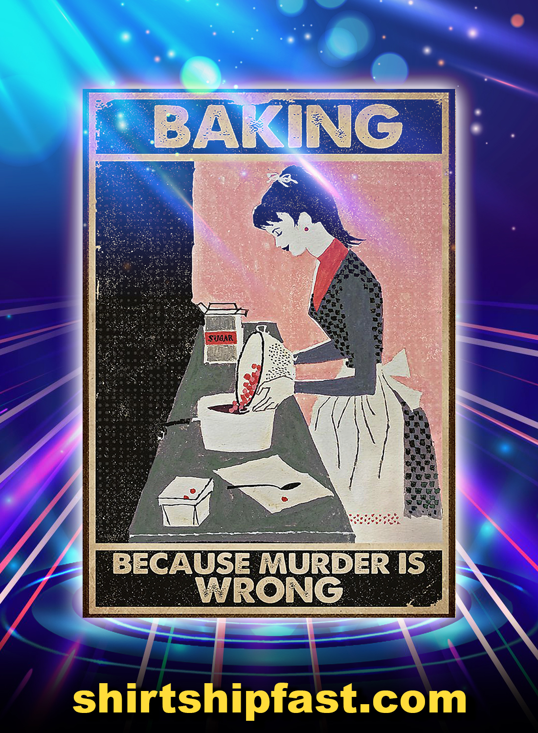 Baking Because Murder Is Wrong Poster - A4