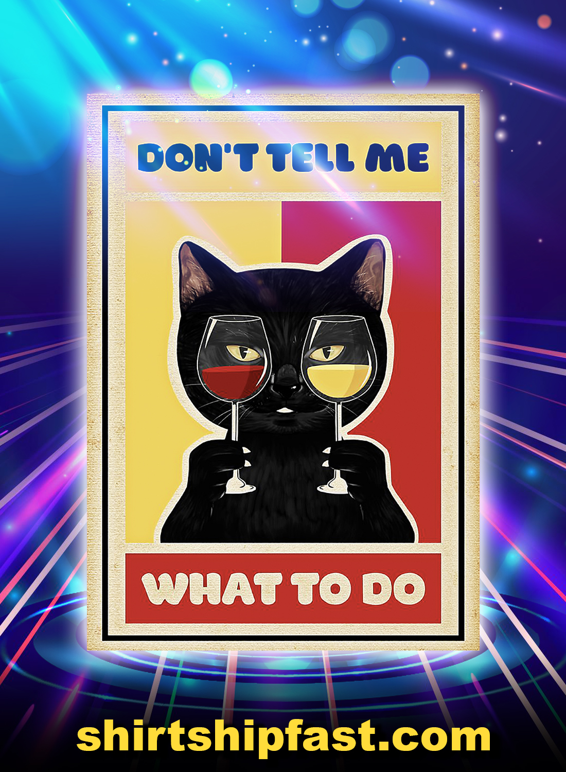 Black Cat Don't Tell Me What To Do Poster - A4