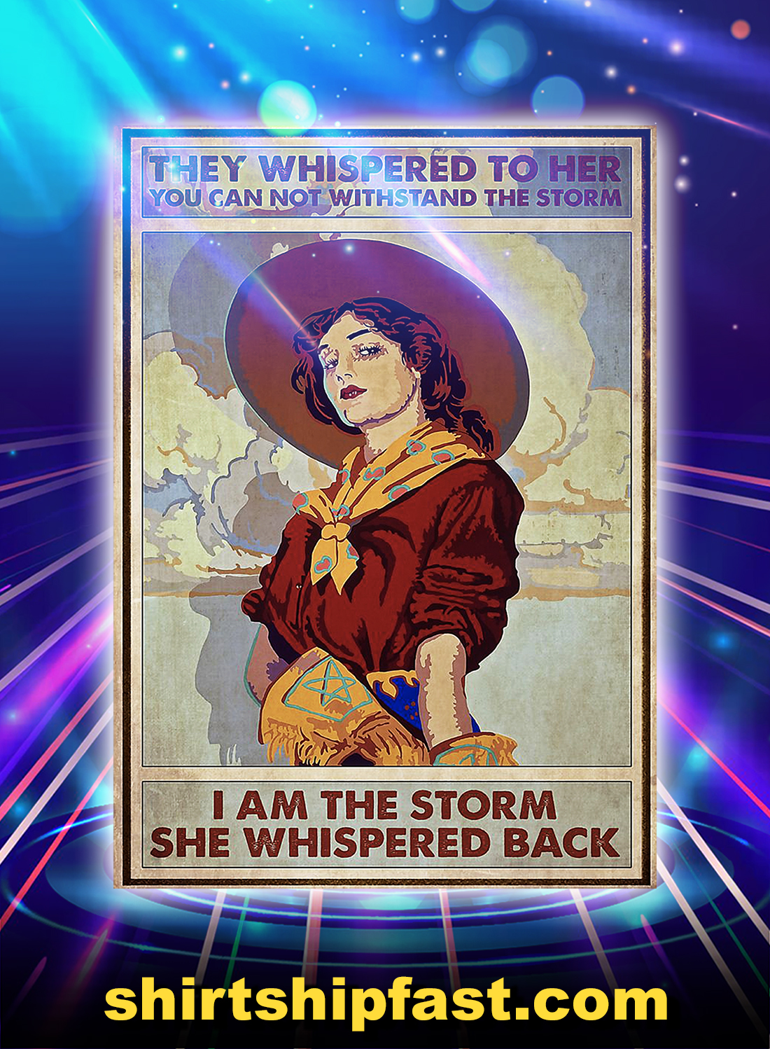 Cowgirl they whispered to her you can not withstand the storm poster - A4