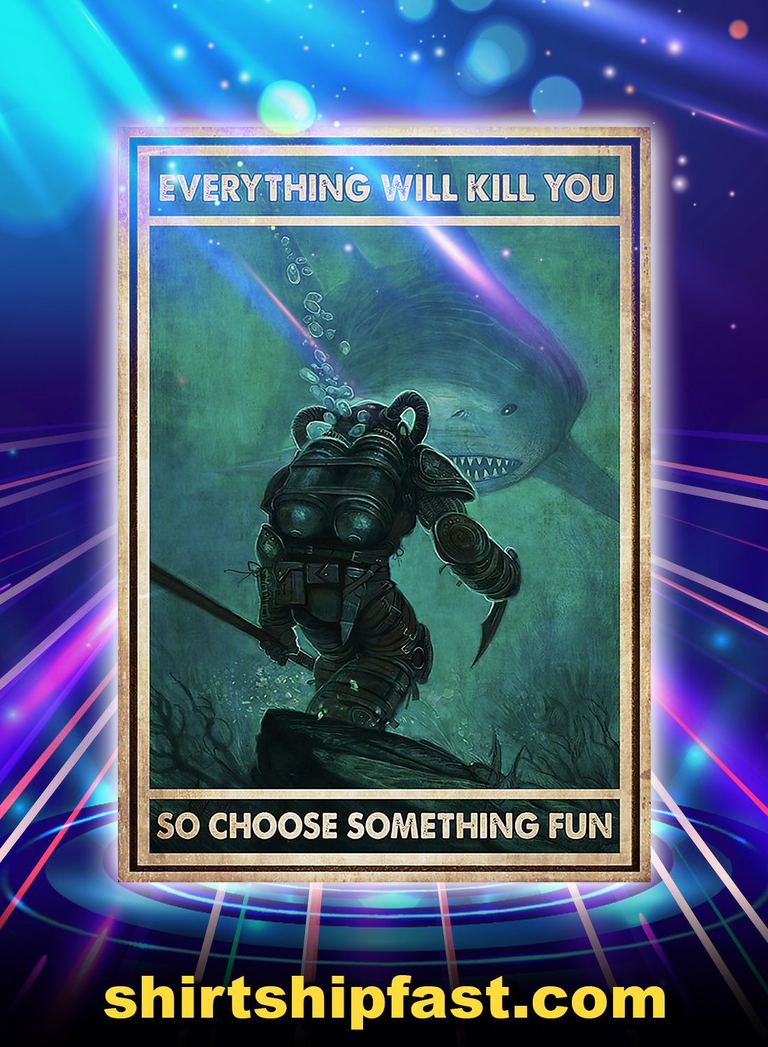 Diver and shark everything will kill you poster - A4