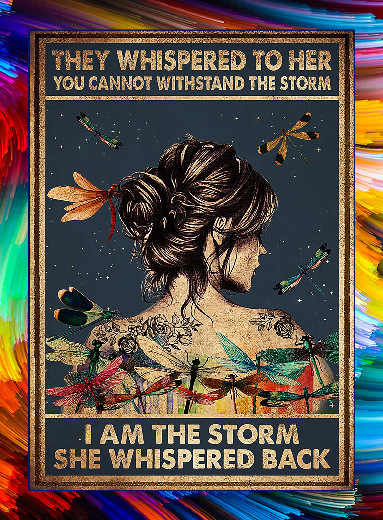 Dragonfly girl they whispered to her you can not withstand the storm poster - A4