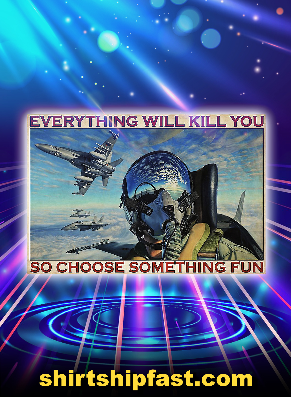 Fighter aircraft everything will kill you poster - A4