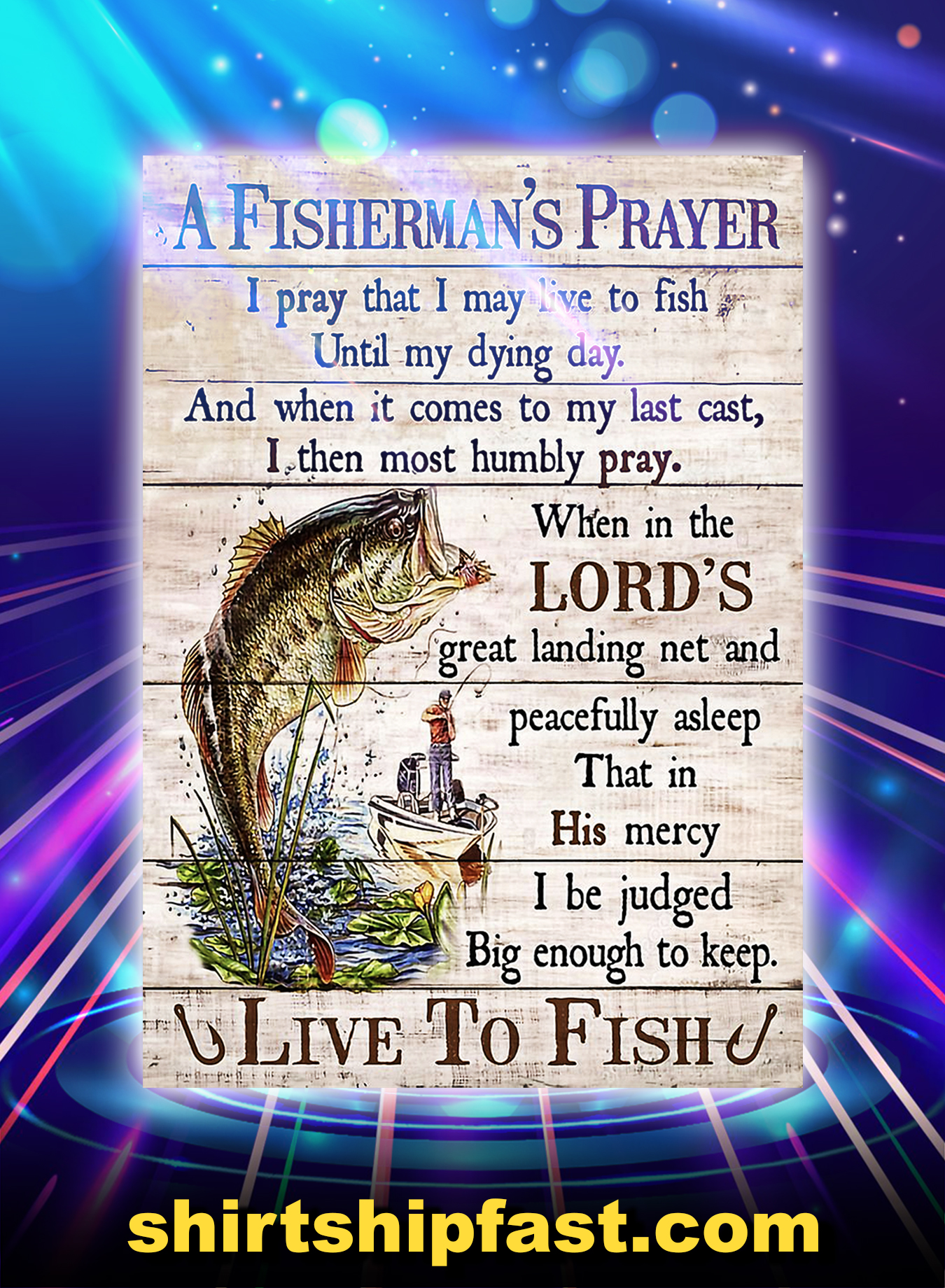 Fishing A Fisherman's Prayer Live To Fish Poster - A3