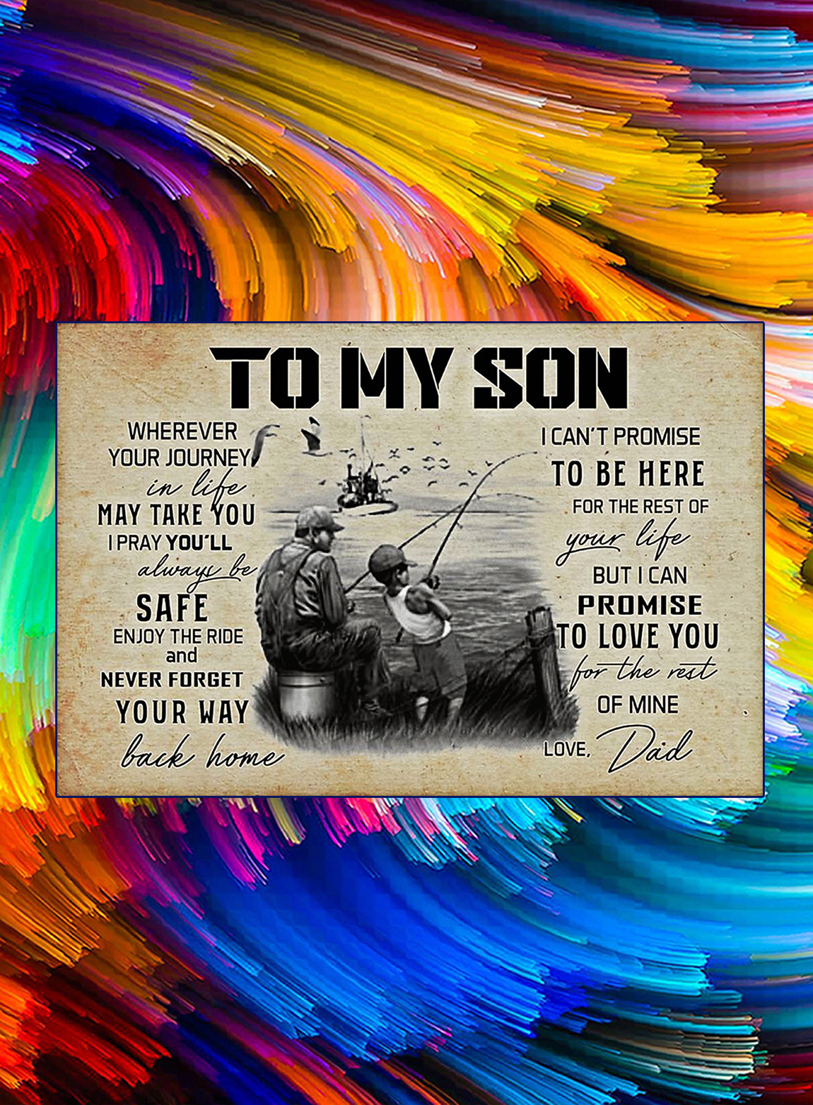 Fishing to my son love dad poster - A3