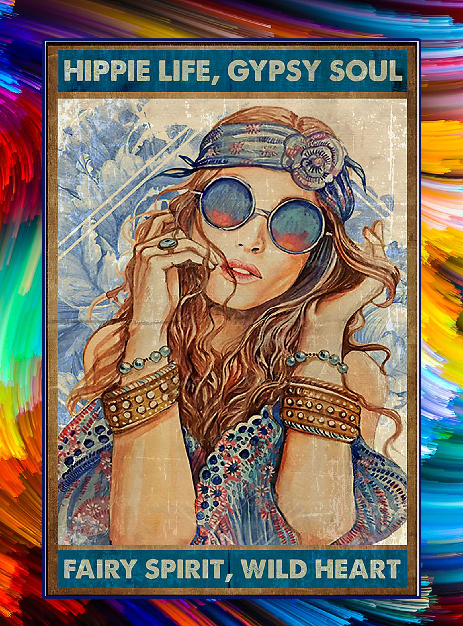 Girl Hippie life gypsy soul fairy spirit wild heart poster - A3
