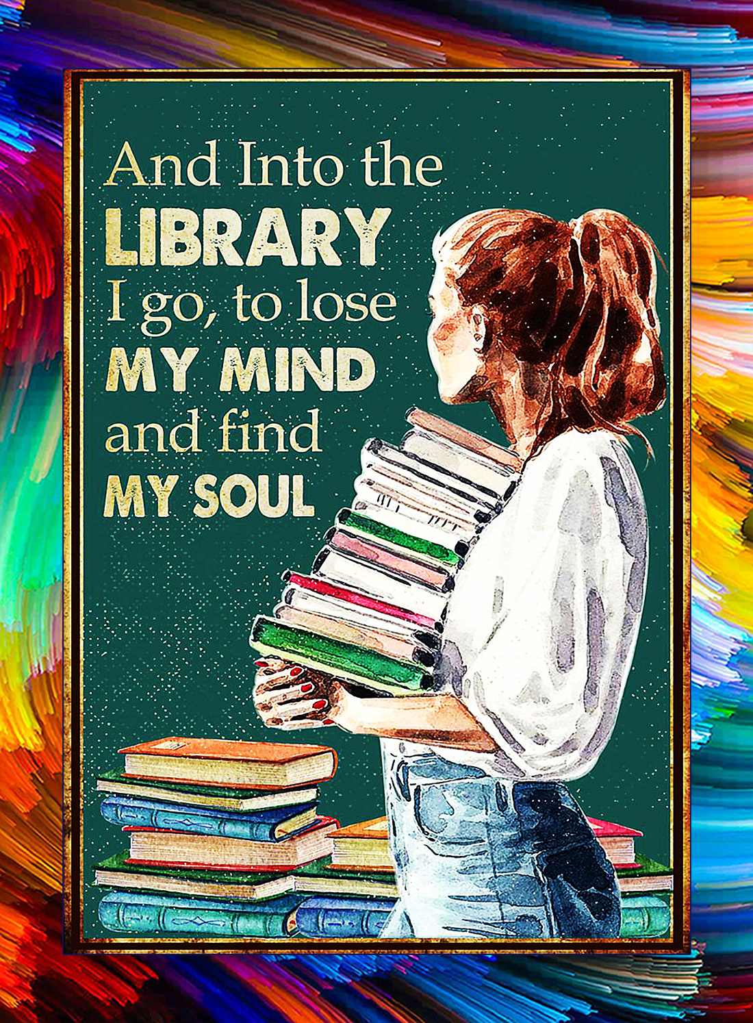 Girl and into the library I go to lose my mind poster - A4