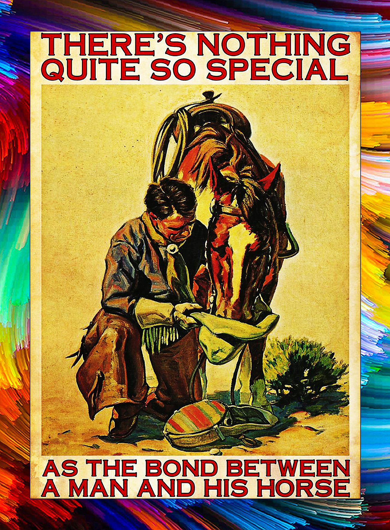Horse there's nothing quite so special poster - A4