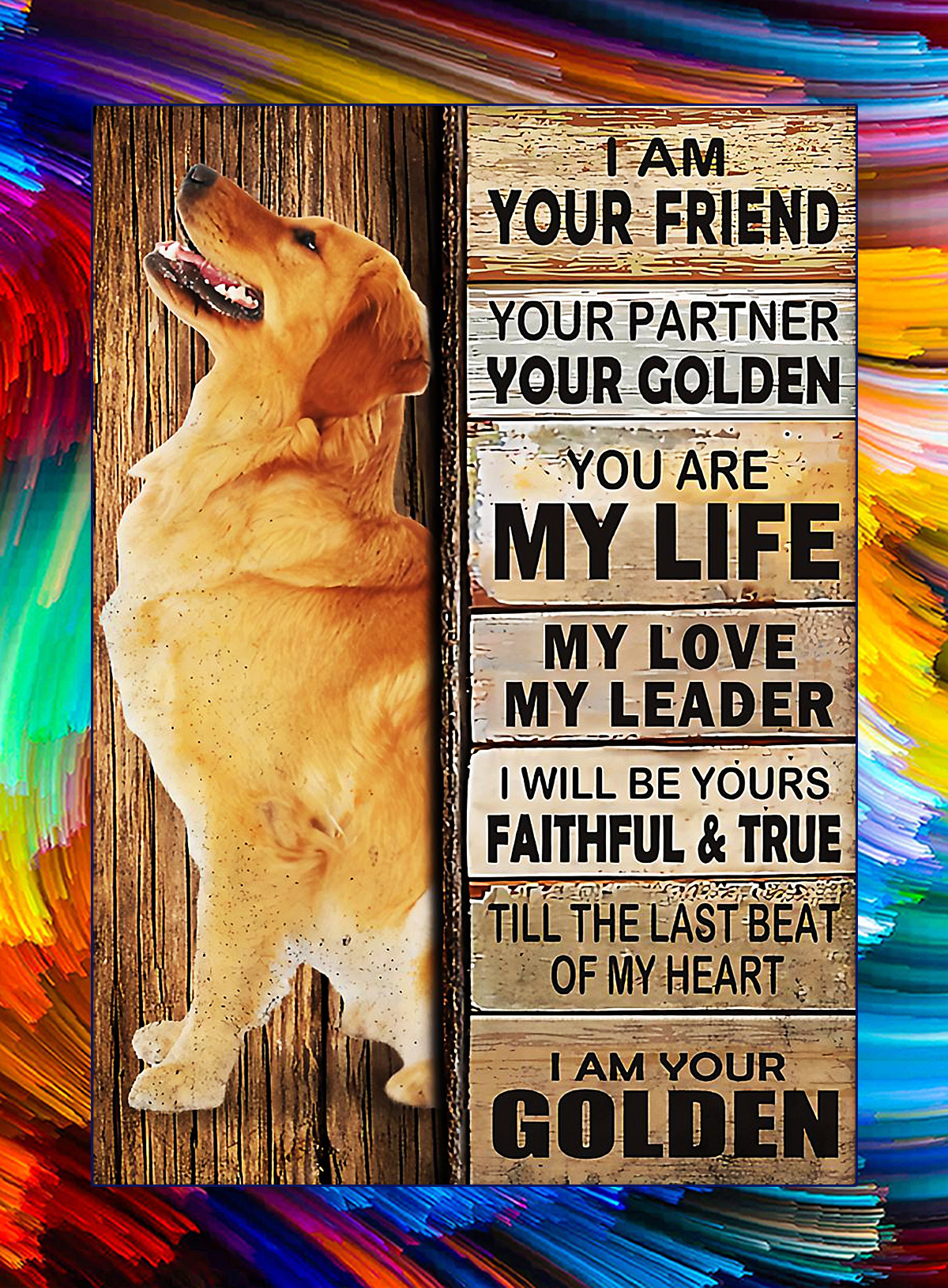 I am your friend i am your golden poster - A4