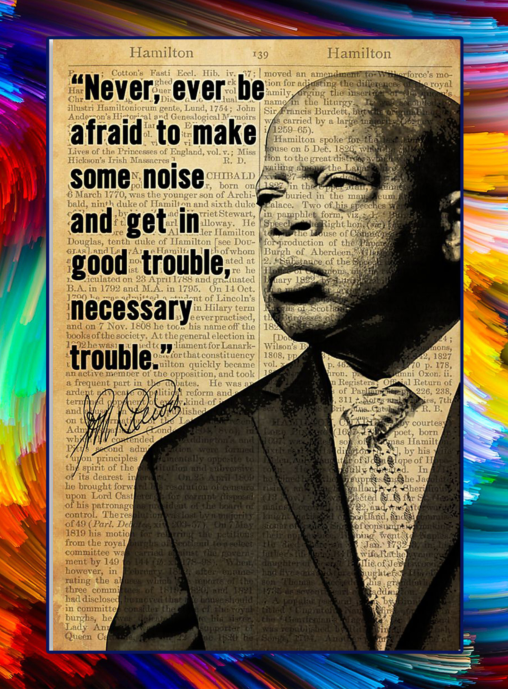 John Lewis Never ever be afraid to make some noise and get in good trouble necessary trouble poster - A2