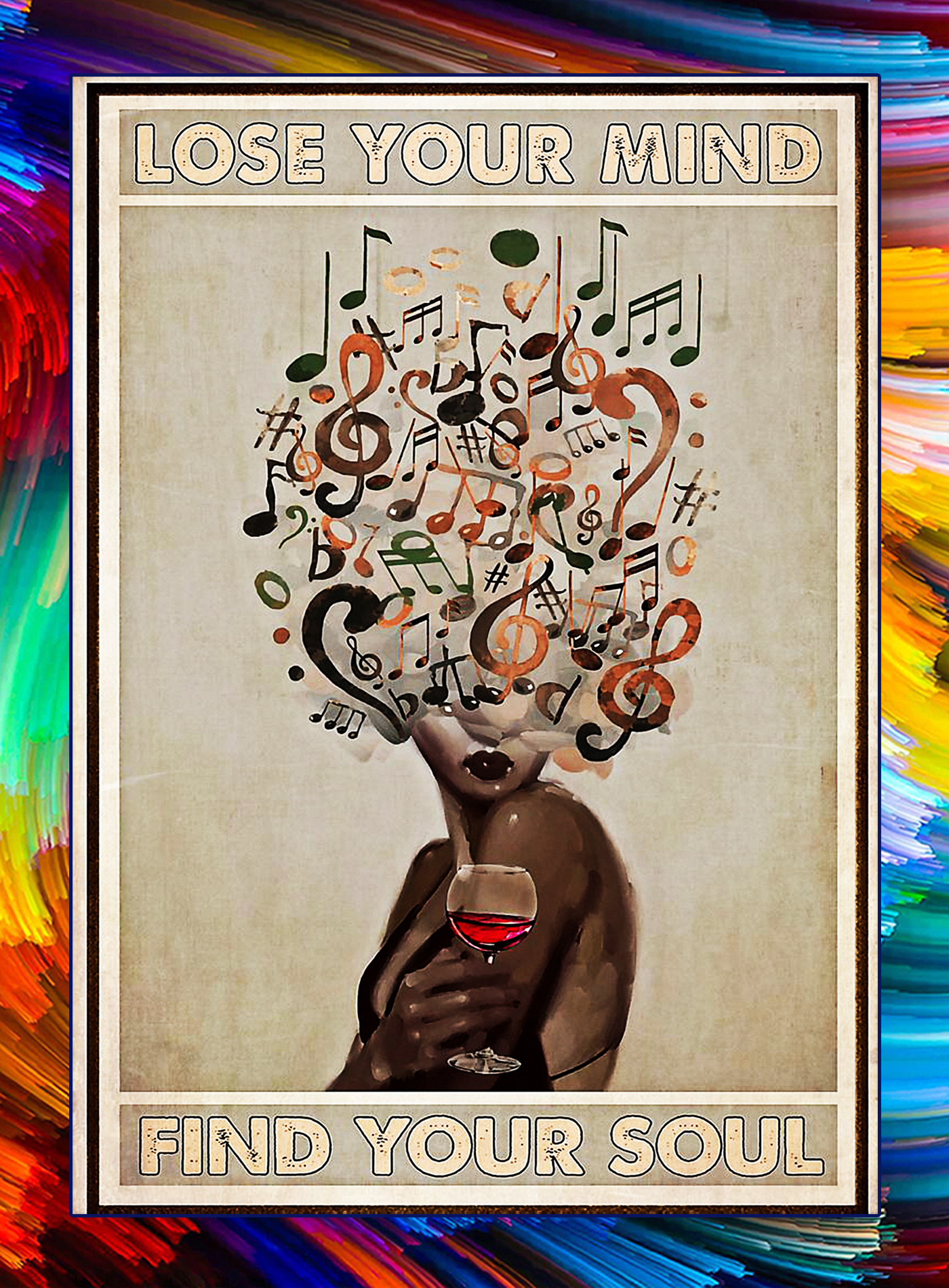 Lose your mind find your soul vinyl and wine poster - A1