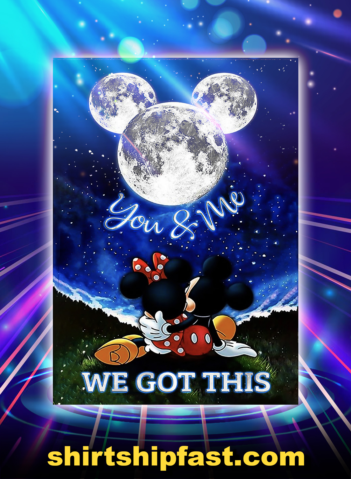 Moon Night Mickey And Minnie You And Me We Got This Poster - A1