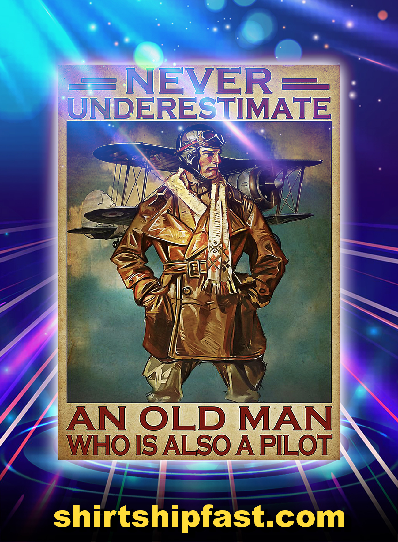 Never underestimate an old man who is also a pilot poster - A4