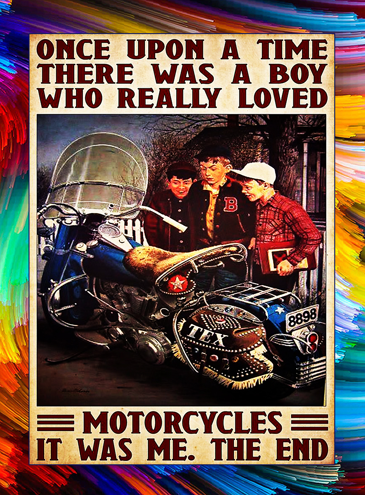 Once upon a time there was a boy who really loved motorcycles poster - A4