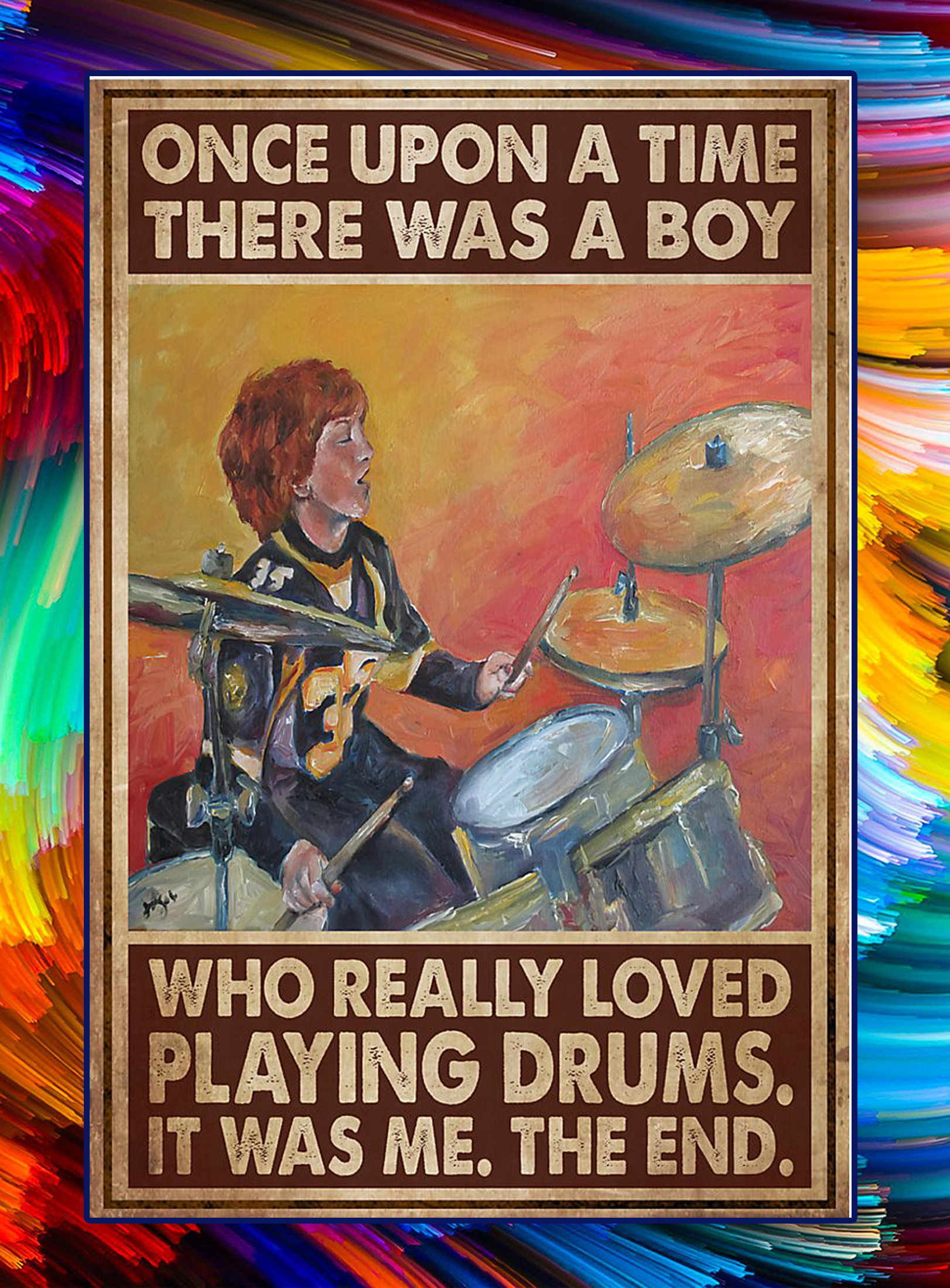 Once upon a time there was a boy who really loved playing drums poster - A3