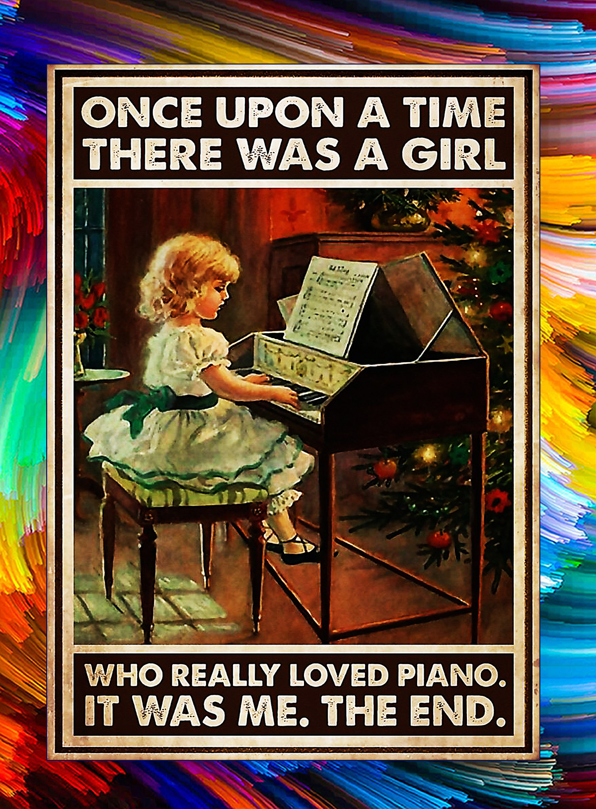 Once upon a time there was a girl who really loved piano poster - A4