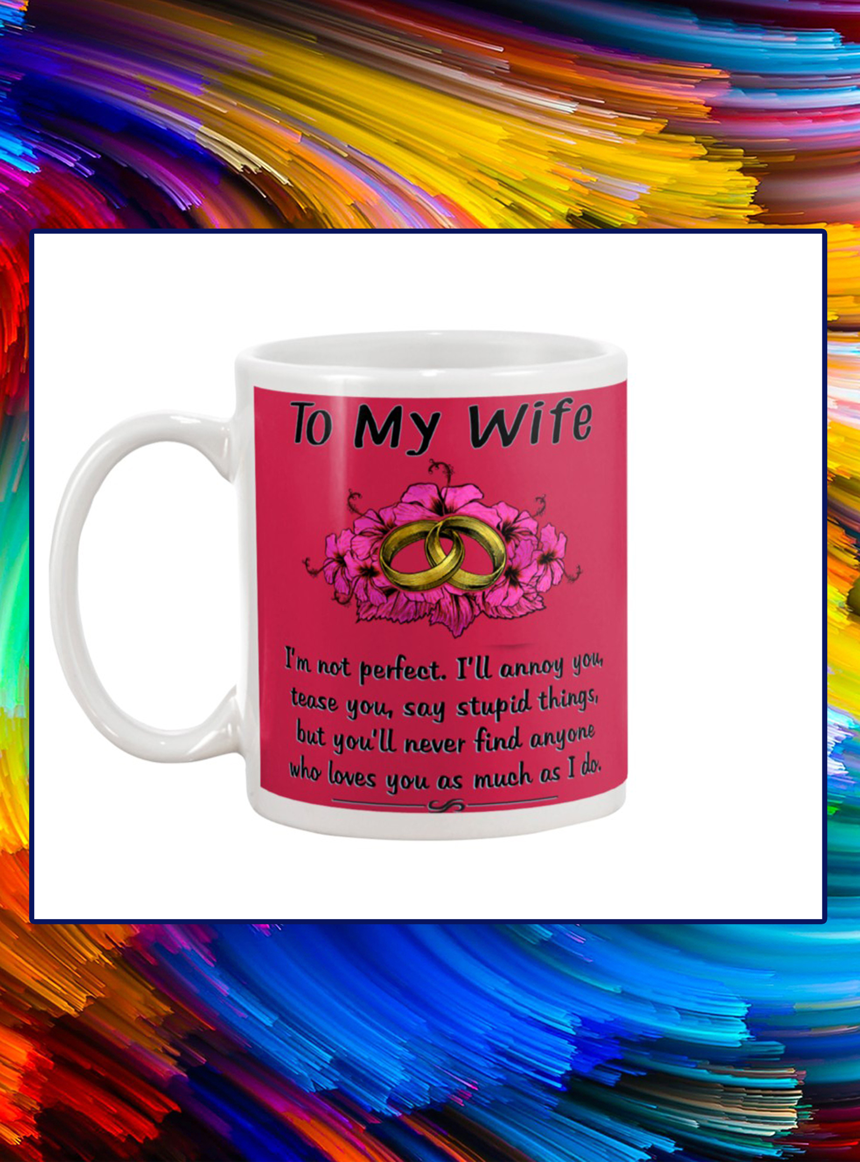 Ring to my wife i'm not perfect mug- red