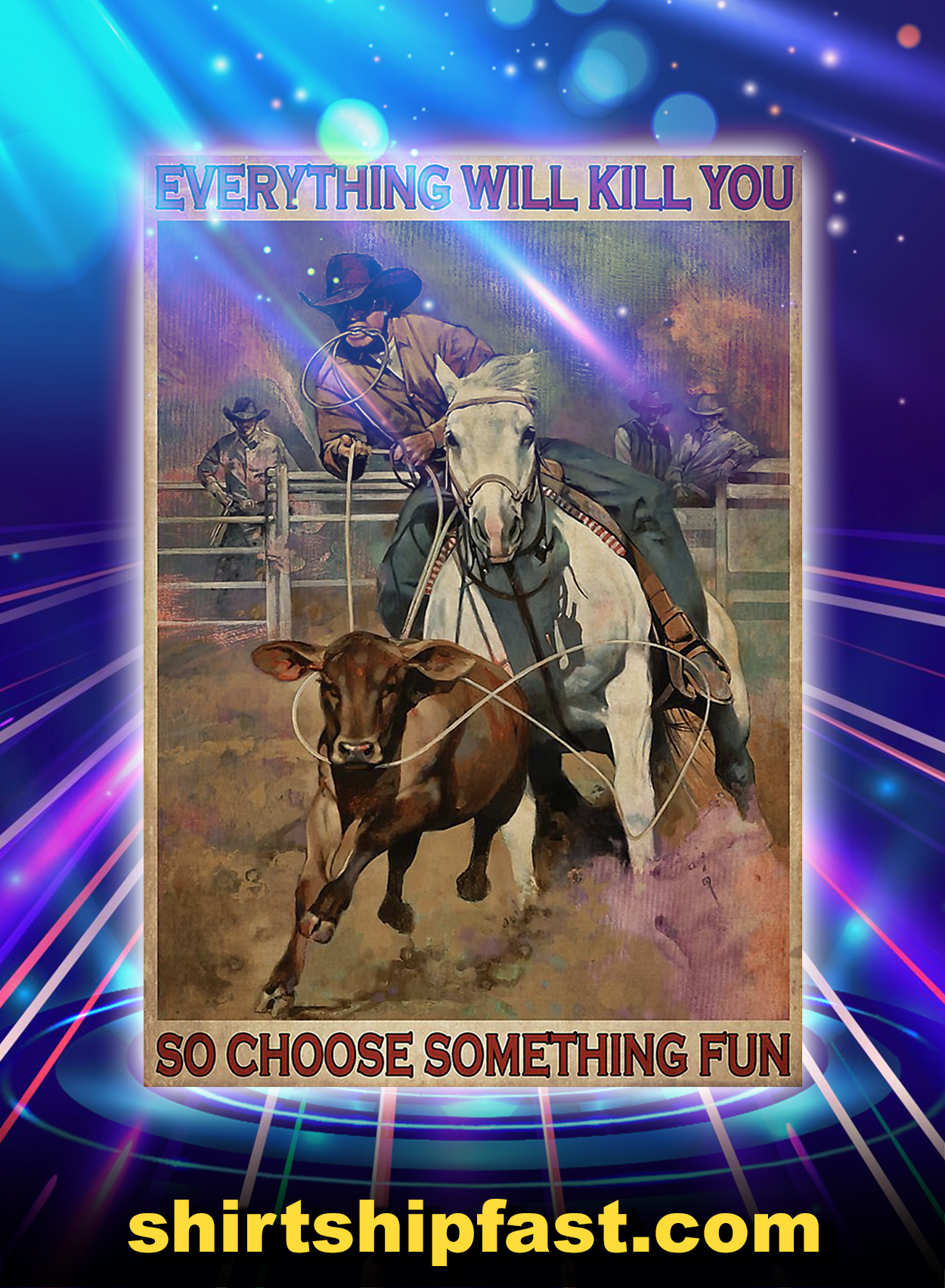 Rodeo everything will kill you poster - A2