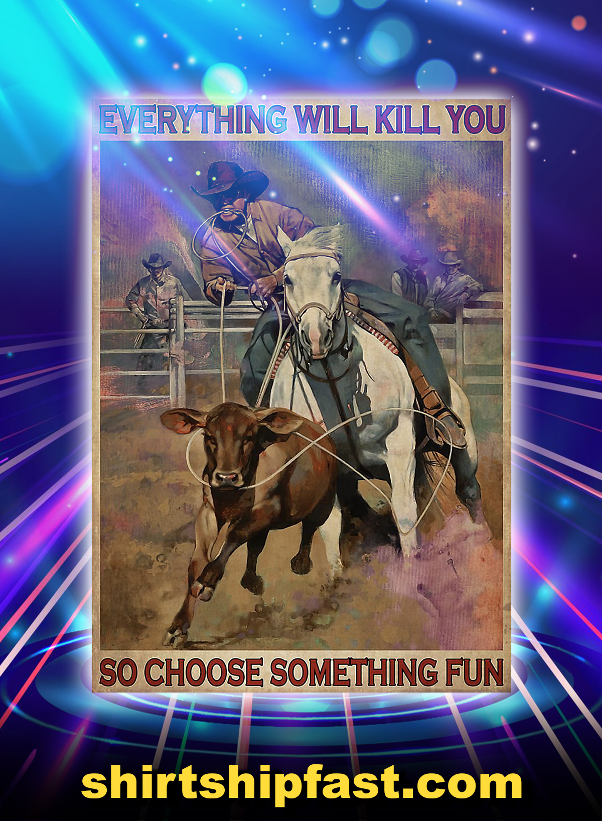 Rodeo everything will kill you poster - A4