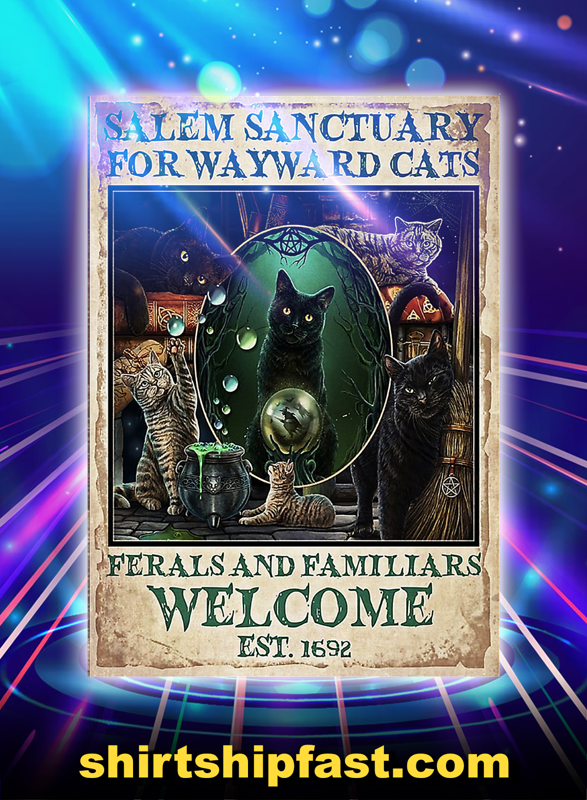 Salem Sanctuary For Wayward Cats Feralsand Familiars Welcome Est 1692 Poster - A4