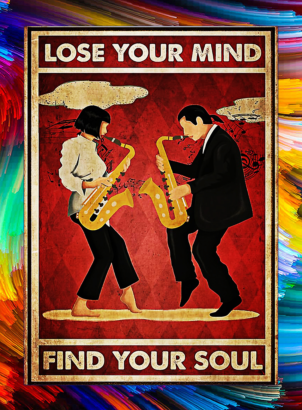 Saxophone pulp fiction lose your mind find your soul poster - A3