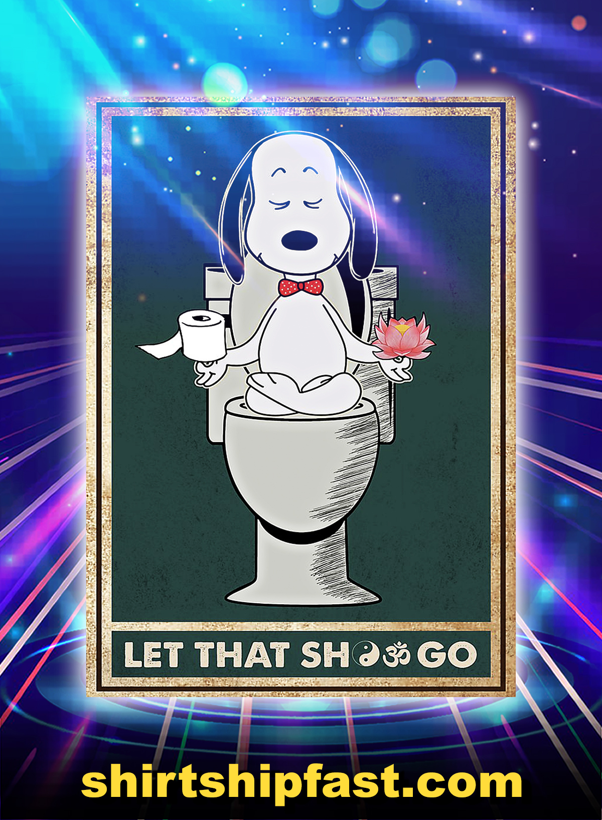 Snoopy Let That Shit Go Poster - A4