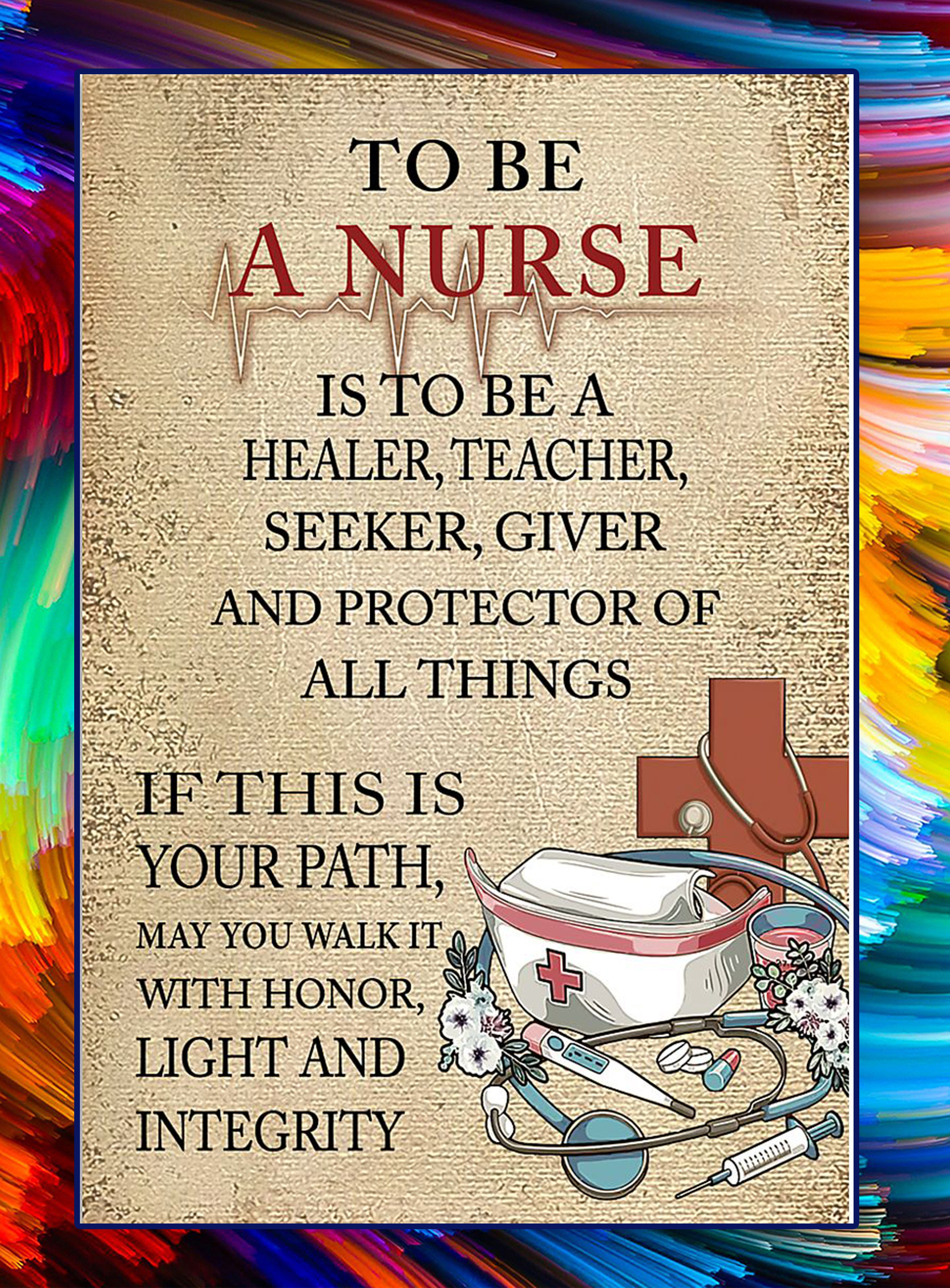 To be a nurse is to be a healer teacher poster - A3