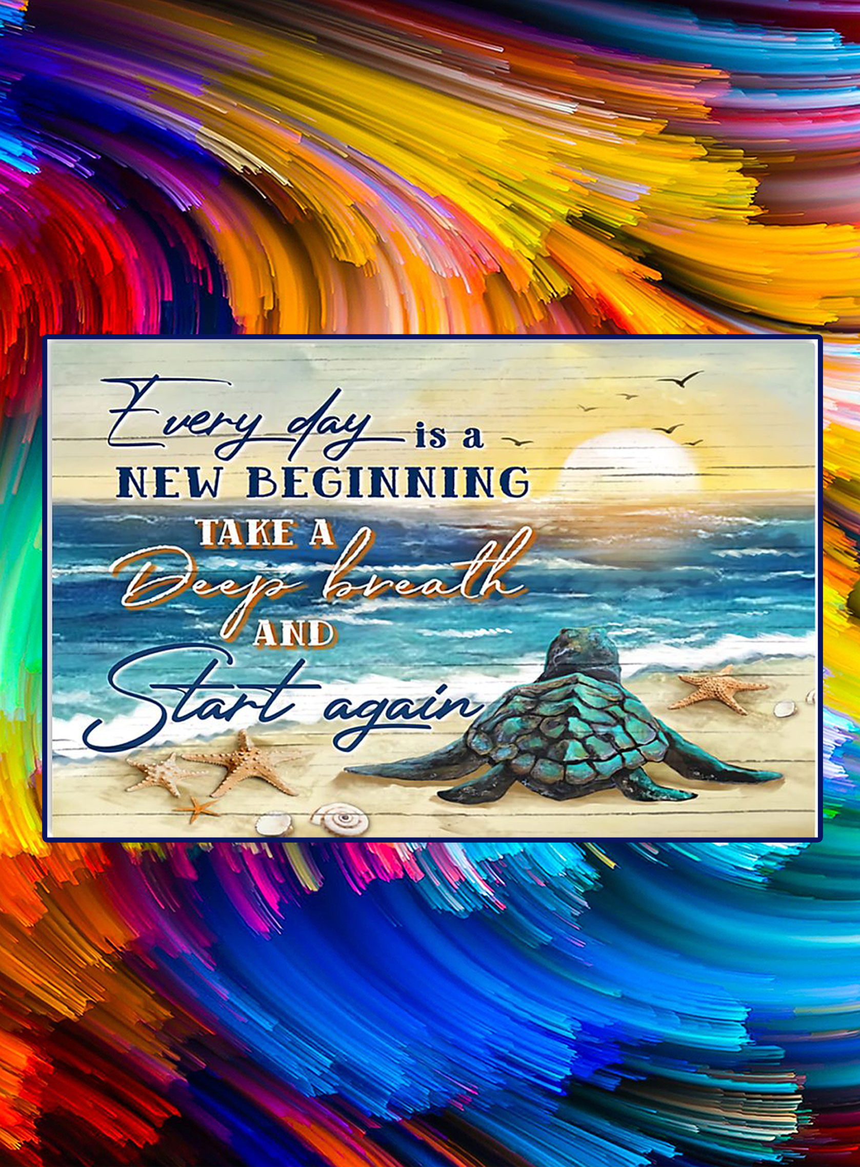 Turtle every day is a new beginning take a deep breath and start again poster - A1