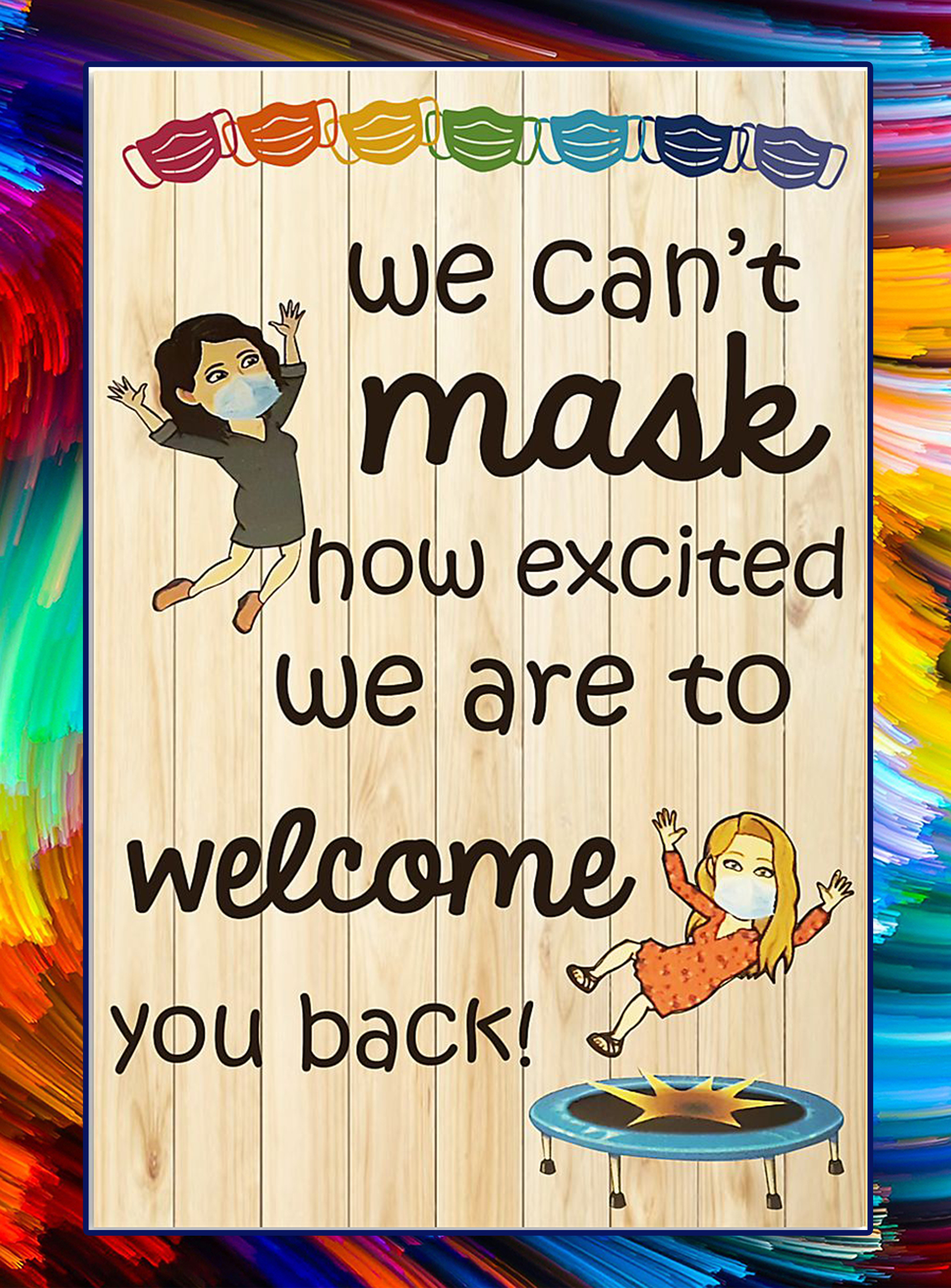 We can't mask how excited we are to welcome you back poster - A3