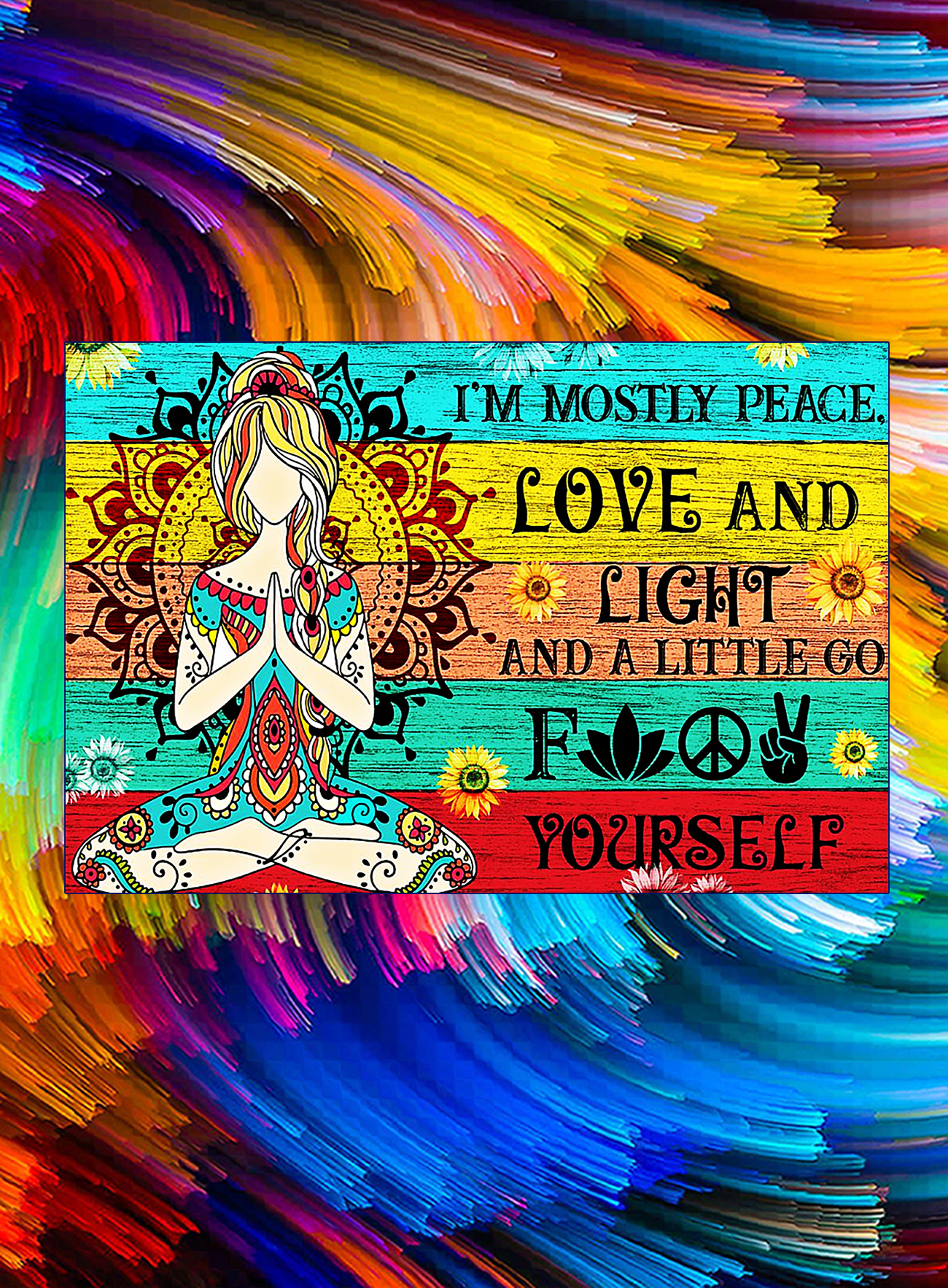 Yoga I'm mostly peace love and light poster - A4
