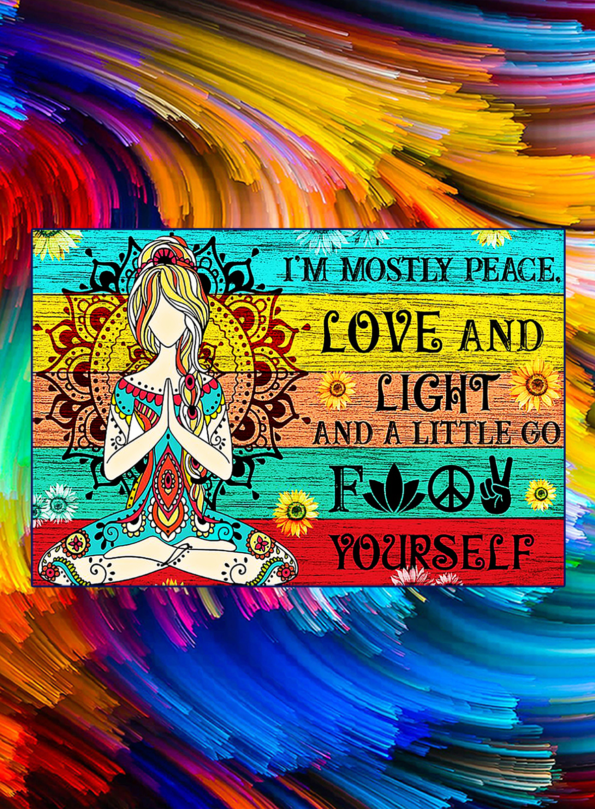 Yoga girl I'm mostly peace love and light poster - A1