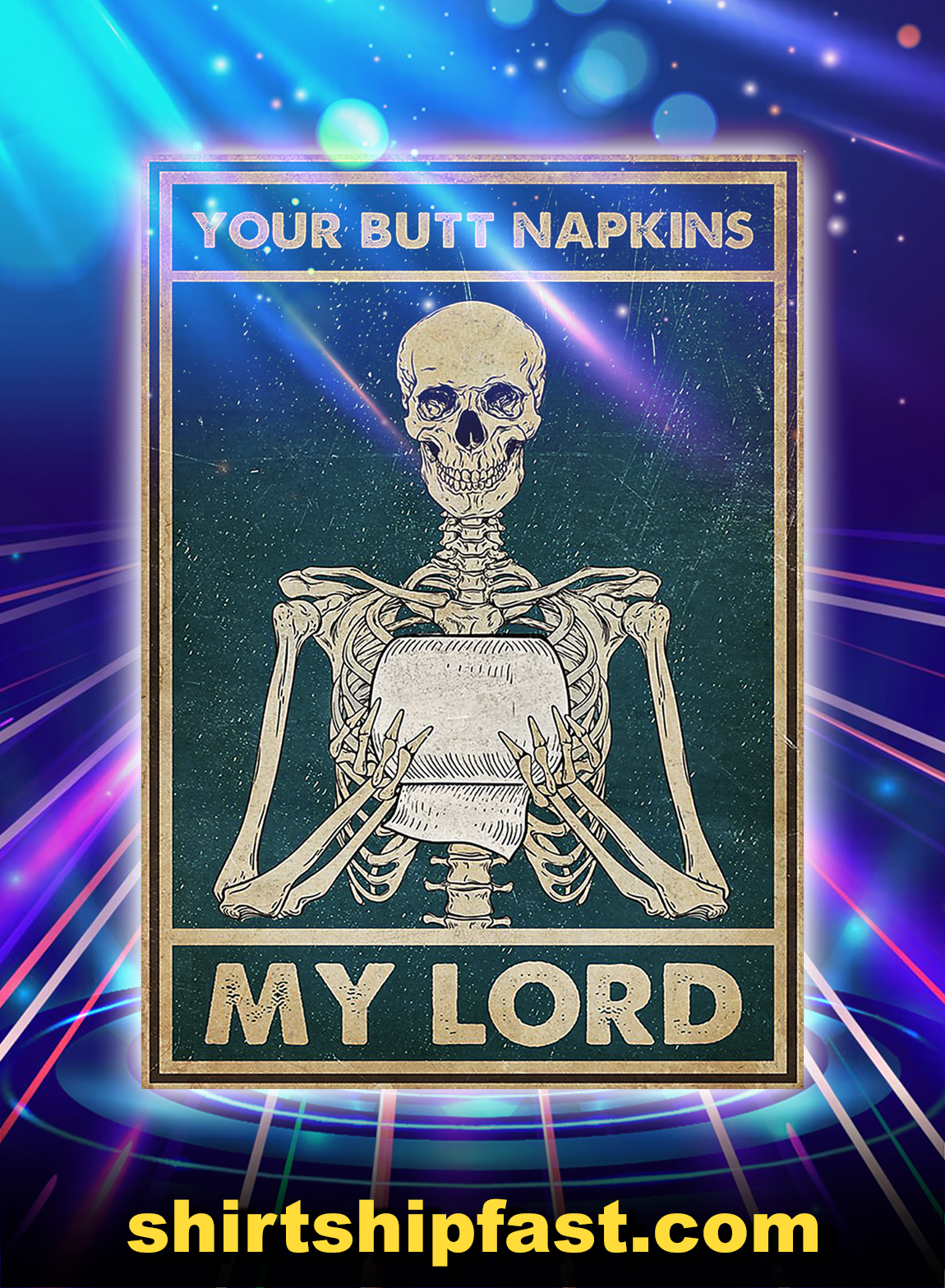 Bathroom skeleton your butt napkins my lord poster - A2
