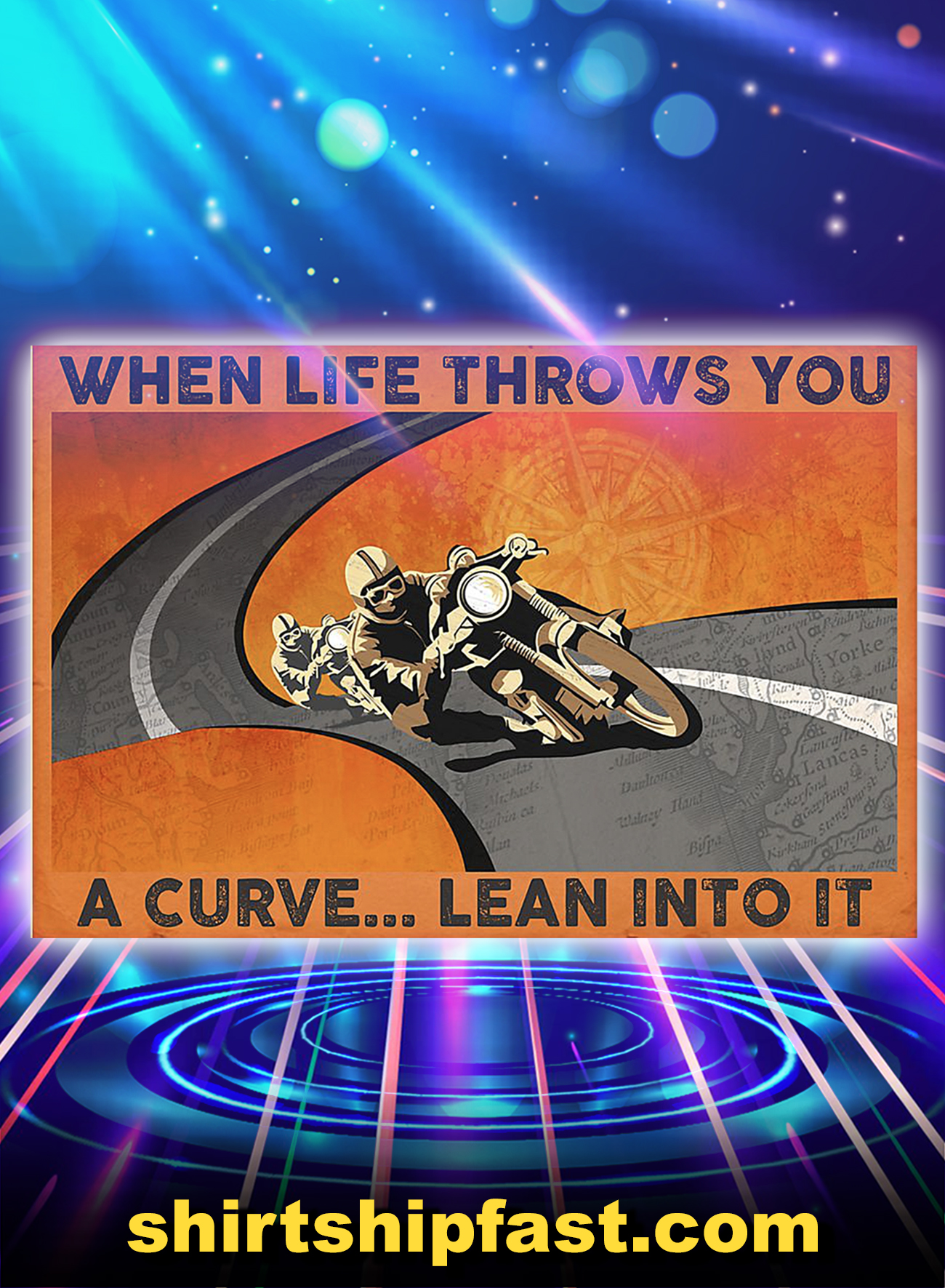 Biker when life throws you a curve lean into it poster - A1