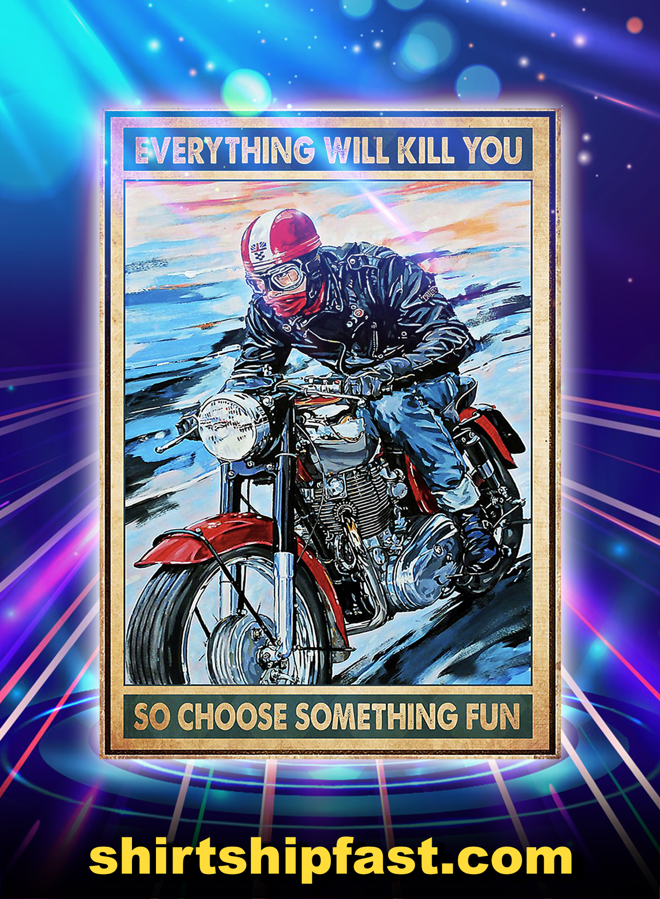 Cafe racer everything will kill you so choose something fun poster - A3